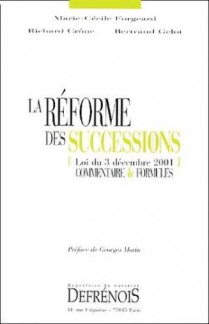La réforme des successions (loi du 3 décembre 2001). Commentaire & formules - Répertoire Defrénois - 9782856230398 -