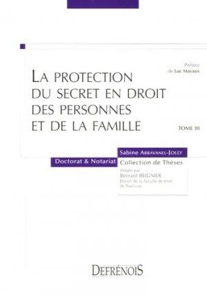 La protection du secret en droit des personnes et de la famille - Répertoire Defrénois - 9782856230817 -