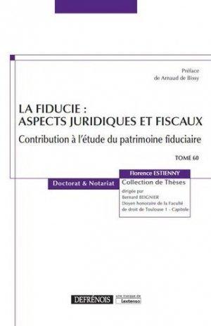 La fiducie : aspects juridiques et fiscaux. Contribution à l'étude du patrimoine fiduciaire - Répertoire Defrénois - 9782856233313 -