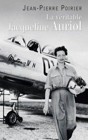 La véritable Jacqueline Auriol. Voler pour vivre - Pygmalion Editions - 9782857049708 -