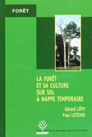 La forêt et sa culture sur sol à nappe temporaire - agroparistech - 9782857100621 -
