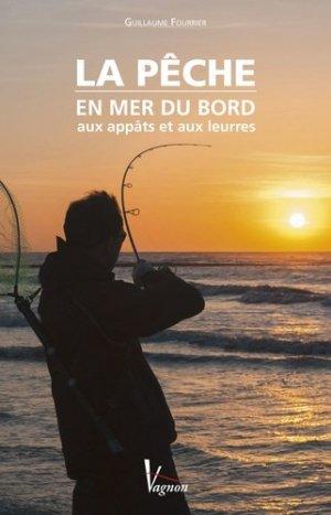 La pêche en mer du bord aux appâts et aux leurres - vagnon - 9782857259480 -