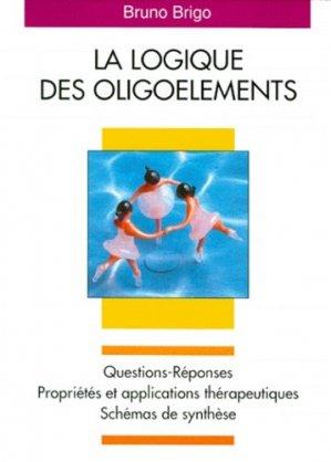 La logique des oligoéléments.  Questions-réponses, propriétés et applications thérapeutiques, schémas de synthèse - Editions Boiron - 9782857420842 -