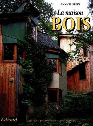 La maison bois - Edisud - 9782857446569 -