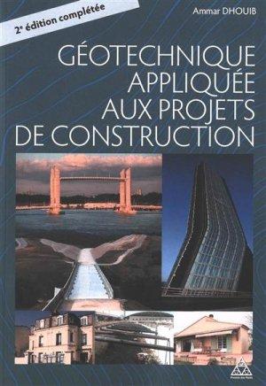 La géotechnique appliquée aux projets de construction - presses de l'ecole nationale des ponts et chaussees - 9782859785376 -