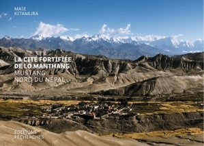 La cité fortifiée de Lo Manthang. Mustang, Nord du Népal - Recherches éditions - 9782862220772 -
