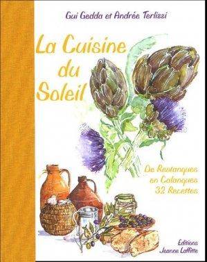 La Cuisine du Soleil. De Restanques en Calanques 32 Recettes - jeanne laffitte - 9782862764221 -