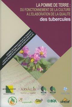 La pomme de terre : du fonctionnement de la culture à l'élaboration de la qualité des tubercules - arvalis - 9782864929338