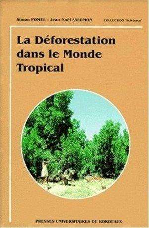La déforestation dans le monde tropical - presses universitaires de bordeaux - 9782867812187 -