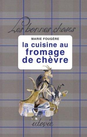 La cuisine au fromage de chèvre - Utovie - 9782868193469 -