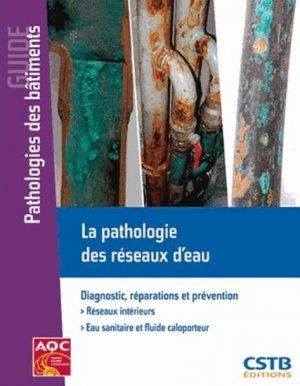 La pathologie des réseaux d'eau - cstb  - 9782868916129 -
