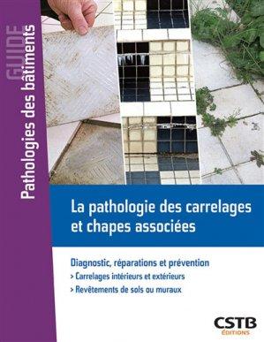 La pathologie des carrelages et chapes associées - cstb - 9782868916242 -