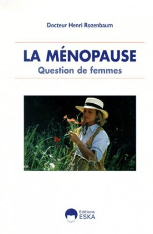 LA MENOPAUSE. Question de femmes - eska - 9782869115866 -