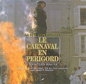 La fête en Périgord. Tome 1, La carnaval en Périgord - Plb - 9782869520394 -