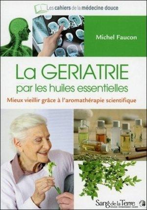 La gériatrie par les huiles essentielles - sang de la terre - 9782869853157 -