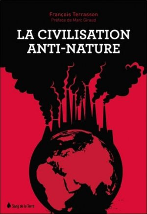 La civilisation anti-nature - Sang de la Terre - 9782869853669 -