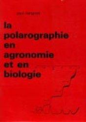 La polarographie en agronomie et en biologie - presses agronomiques de gembloux - 9782870160138 -