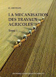 La mécanisation des travaux agricoles - presses agronomiques de gembloux - 9782870160442 -
