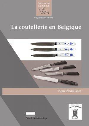 La coutellerie en Belgique - presses agronomiques de gembloux - 9782870161609 -