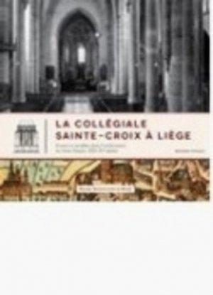 La collégiale Sainte-Croix à Liège - presses universitaires de namur - 9782870375716 -