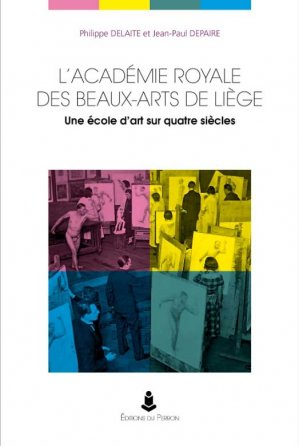 L'Académie royale des beaux-arts de Liège - du perron - 9782871142614 -