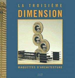 La Troisième dimension. Maquettes d'architecture - aam - 9782871431336 -