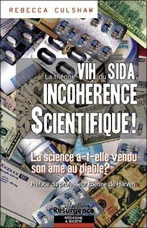 La théorie VIH du SIDA, incohérence scientifique! La science a-t-elle vendu son âme au diable? - Marco Pietteur - 9782874340437 -