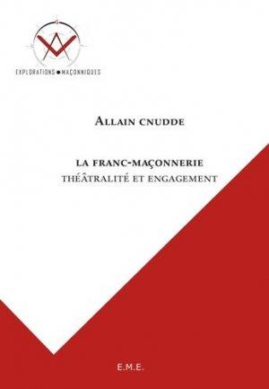 La franc-maçonnerie, théatralité et engagement - Editions Modulaires Européennes InterCommunication SPRL - 9782875250087 -