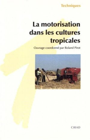 La motorisation dans les cultures tropicales - cirad - 9782876143227 -