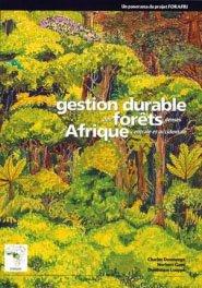 La gestion durable des forêts denses d'Afrique centrale et occidentale - cirad - 9782876145597 -