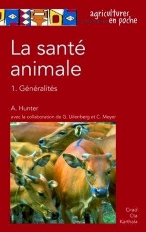La santé animale Vol 1 Généralités - quae / cta / karthala - 9782876146228