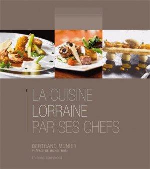 La cuisine lorraine par ses chefs - Editions Serpenoise - 9782876929609 -