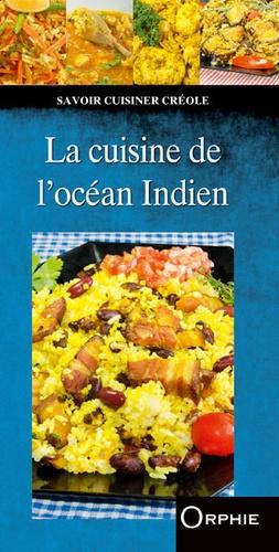 La cuisine de l'océan Indien - Orphie - 9782877638258 -
