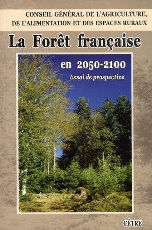 La forêt française en 2050-2100 Essai de prospective - cetre - 9782878232035 -