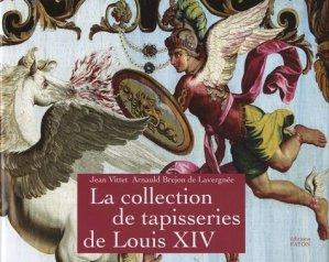 La collection de tapisseries de Louis XIV - Faton - 9782878441260 -