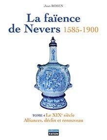 La faïence de Nevers 1585 - 1900 - faton - 9782878441543 -