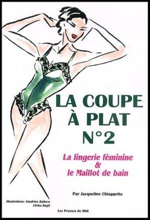 La coupe à plat N° 2. La lingerie féminine et le maillot de bain - les presses du midi - 9782878671247 -