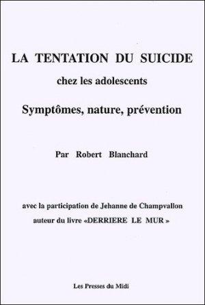 La tentation du suicide chez les adolescents. Symptômes, nature, prévention - les presses du midi - 9782878674224 -