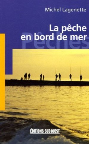 La pêche en bord de mer - sud ouest - 9782879016047 -