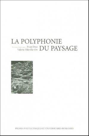 La polyphonie du paysage - presses polytechniques et universitaires romandes - 9782880746285