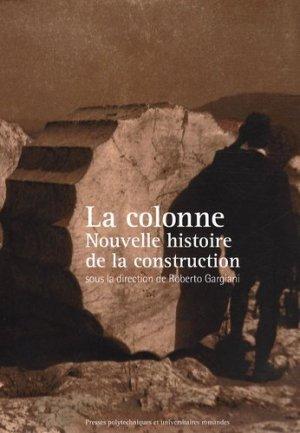 La colonne. Nouvelle histoire de la construction - ppur - presses polytechniques et universitaires romandes - 9782880747145 -