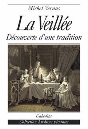 La veillée. Découverte d'une tradition - Cabédita Editions - 9782882954190 -