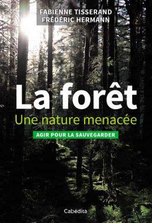 La forêt : une nature menacée - cabedita - 9782882958174 -