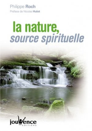 La nature, source spirituelle - jouvence - 9782883537842 -