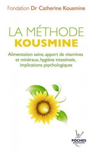 La méthode Kousmine. Alimentation saine, apport de vitamines et minéraux, hygiène intestinale, implications psychologiques - jouvence - 9782883539488 -