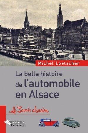 La belle histoire de l'automobile en Alsace - du belvedere - 9782884193115 -