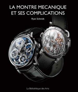 La montre mécanique et ses complications - la bibliotheque des arts - 9782884532044 -