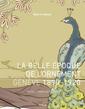 La belle époque de l' ornement Genève 1890-1920 - infolio - 9782884744690 -