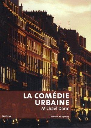 La Comédie Urbaine - infolio - 9782884745833 -