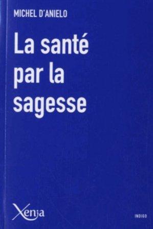 La santé par la sagesse - Xenia Editions - 9782888921783 -